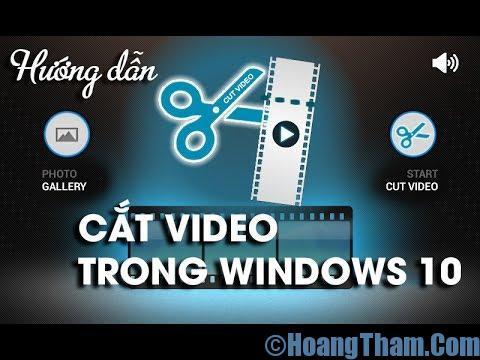 Cắt video trên Windows 10 không cần phần mềm
