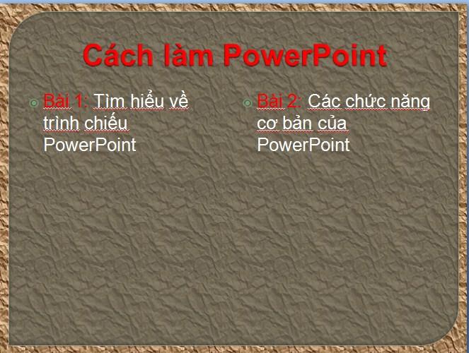 Cách làm PowerPoint - Hướng dẫn làm PowerPoint cơ bản 4