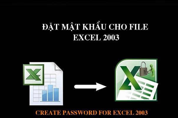 Cách đặt mật khẩu cho file excel 2003